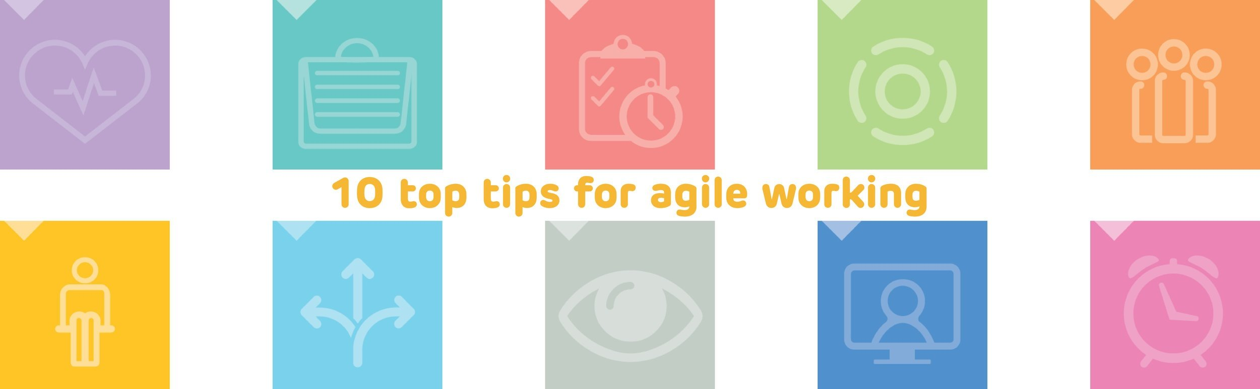 10 Top Tips for Agile Working